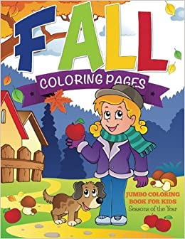 fall coloring pages jumbo coloring book for kids seasons of the year speedy publishing llc 9781634285384 amazoncom books - Jumbo Coloring Book