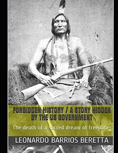Download FORBIDDEN HISTORY / A Hidden Story by the US government: The Death of a Sacred Dream of Freedom ePub fb2 book