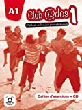 Club@dos 1, méthode de français pour adolescents : Cahier d'exercices A1 (1CD audio)