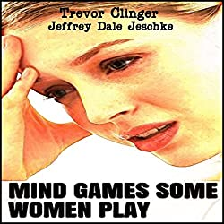 Mind Games Some Women Play