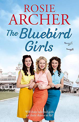 The Bluebird Girls: The Forces' Sweethearts -