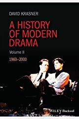 A History of Modern Drama, Volume II: 1960 - 2000 Kindle Edition