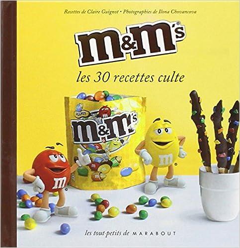 M&MS LES 30 RECETTES CULTE
