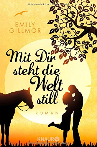Mit Dir steht die Welt still: Roman