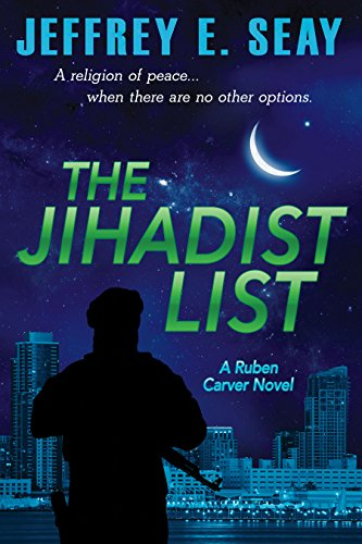 The Jihadist List (An NCIS Special Agent Ruben Caver novel Book 4) by [Seay, Jeffrey E.]