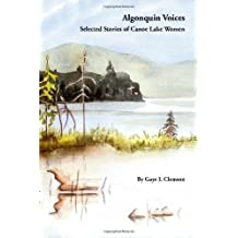 Algonquin Voices  Selected Stories of Canoe Lake Women: Selected Stories of Canoe Lake Women