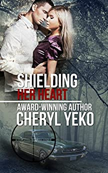 Shielding Her Heart (Milwaukee Series Book 3) by [Yeko, Cheryl]