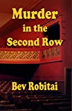 Murder in the Second Row, Bev Robitai, 0958291470