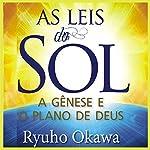 As leis do Sol [The Laws of the Sun]: A gênese e o plano de Deus | Ryuho Okawa