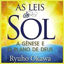 As leis do Sol [The Laws of the Sun]: A gênese e o plano de Deus Audiobook by Ryuho Okawa Narrated by Di Ramon