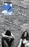The Writings on the Wall, Teen Writers Guild of Frankford High School, 1425989985