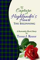 To Capture A Highlander's Heart: The Beginning: A Highland Moonlight Spinoff (English Edition)