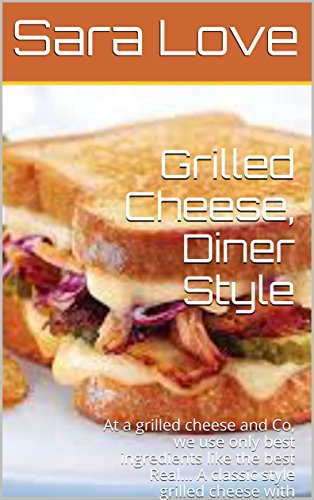 Grilled Cheese, Diner Style: At a grilled cheese and Co, we use only best ingredients like the best Real... A classic style grilled cheese with smoked ham and your choice of American,