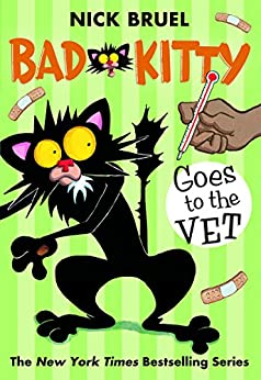 Bad Kitty Goes to the Vet by [Bruel, Nick]