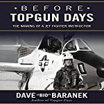 Before Topgun Days: The Making of a Jet Fighter Instructor | Dave Bio Baranek