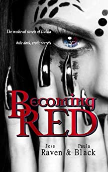 Becoming Red (The Becoming Novels Book 1) by [Raven, Jess, Black, Paula]