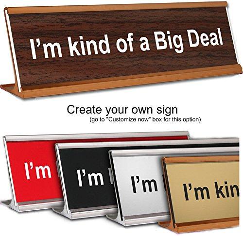 (I'm kind of a Big Deal ~ Engraved Office Desk Name Plate (Enter your own design))