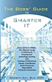 The Boss' Guide to Smarter IT, Kenneth May, 1468086014