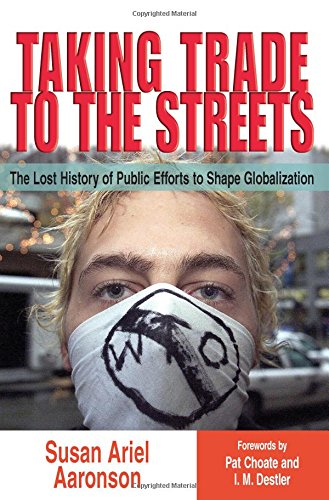 Taking Trade to the Streets: The Lost History of Public Efforts to Shape Globalization