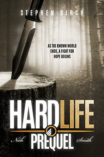 Hard Life: Nick Smith book 6 Prequel (Nick Smith Series) by [Birch, Stephen]