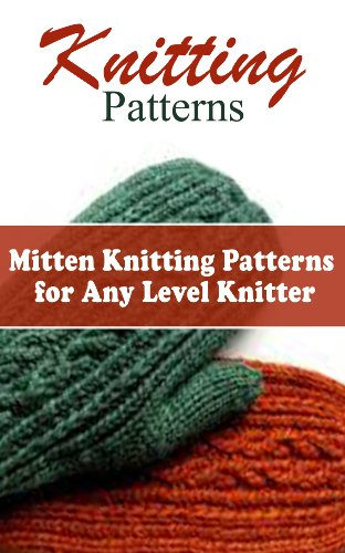 Knitting Patterns 10 Mitten Knitting Patterns For Any Level Knitter
