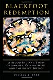 Blackfoot Redemption, William E. Farr, 0806142871