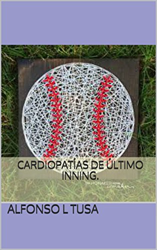 Amazon.com: Cardiopatías de último inning. (Spanish Edition ...