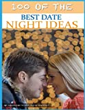 100 of the Best Date Night Ideas, Alexander Trost and Vadim Kravetsky, 1484174216