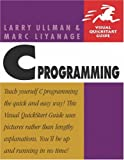 C Programming, Larry Ullman and Kevin Tatroe, 0321287630