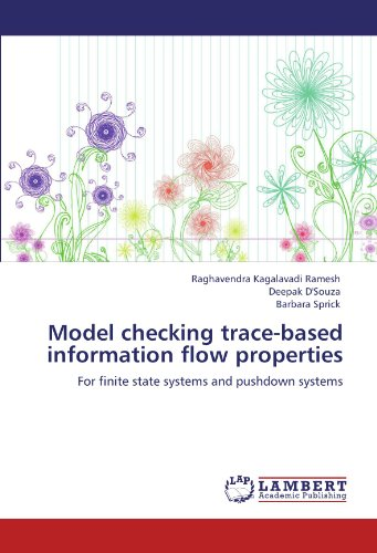 Model checking trace-based information flow properties: For finite state systems and pushdown systems