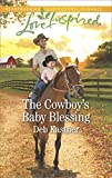The Cowboy's Baby Blessing: A Fresh-Start Family Romance (Cowboy Country)