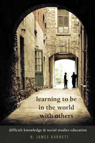 Learning To Be In The World With Others: Difficult Knowledge And Social Studies Education (Counterpoints)