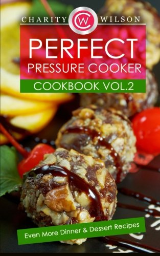 Perfect Pressure Cooker Cookbook Dessert
