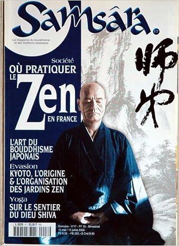 Meilleures ventes de livres en téléchargement gratuit SAMSARA [No 17] du 15/05/2000 - OU PRATIQUER LE ZEN EN FRANCE - L'ART DU BOUDDHISME JAPONAIS - KYOTO - L'ORIGINE ET L'ORGANISATION DES JARDINS ZEN - YOGA - SENTIER DU DIEU SHIVA.