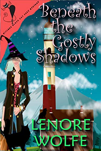 Cozy Animal & Witch Mystery: Beneath the Ghostly Shadows: (A Witches Black Cat Mystery Book Two) (A Charmed Psychic Witch from Across the Veil 2) by [Wolfe, Lenore]