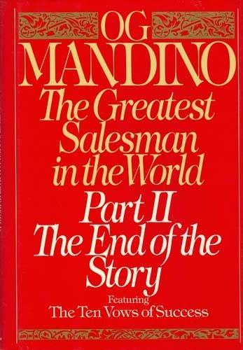 The Greatest Salesman in the World: The End of the Story Part II: Featuring the Ten Vows of Success