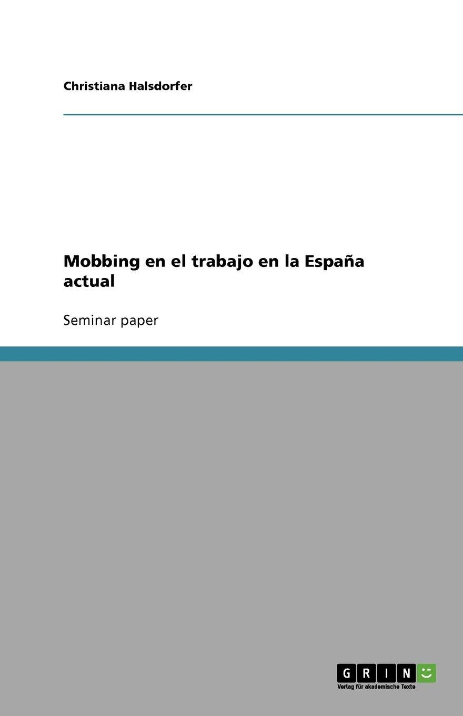 Mobbing en el trabajo en la España actual: Amazon.es: Halsdorfer, Christiana: Libros