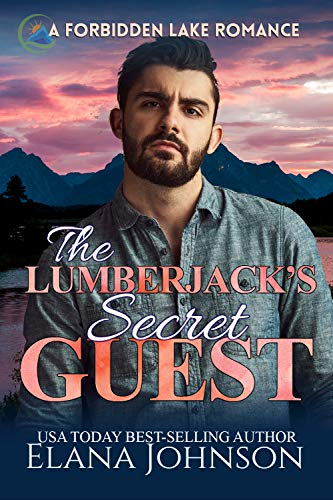 The Lumberjack's Secret Guest: A Sweet Romantic Suspense (Forbidden Lake Romance Book 2) by [Johnson, Elana]