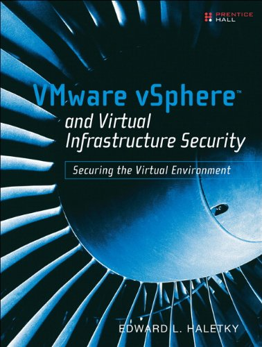 Download VMware vSphere and Virtual Infrastructure Security: Securing the Virtual Environment Pdf