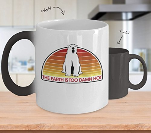 The Earth Is Too Damn Hot Coffee Mug Cup (Heat Changing) 11oz Funny Global Warming Gift Merchandise Paraphernalia - Climate Change Gift