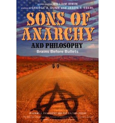 [(Sons of Anarchy and Philosophy: Brains Before Bullets )] [Author: Jason T. Eberl] [Oct-2013]