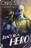 Don't Be a Hero: A Superhero Novel