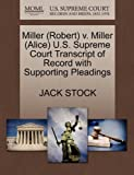 Miller V. Miller U. S. Supreme Court Transcript of Record with Supporting Pleadings, Jack Stock, 1270495437