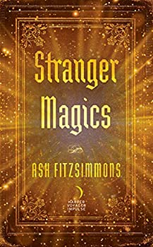 Stranger Magics by Ash Fitzsimmons fantasy book reviews