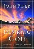 """""""Desiring God Meditations of a Christian Hedonist"""" av John Piper"""
