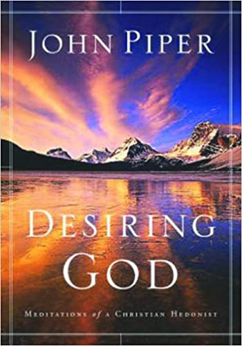 Desiring God: Meditations of a Christian Hedonist: John