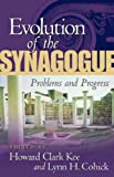 Evolution of the Synagogue : Problems and Progress, Cohick, Lynn H., 1563382962