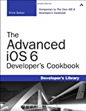 The Advanced iOS6, Sadun, Erica, 0321884221