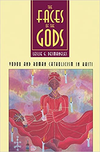 Faces of the Gods: Vodou and Roman Catholicism in Haiti (Society)