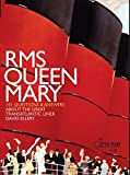 RMS QUEEN MARY: 101 Questions and Answers About the Great Transatlantic Liner